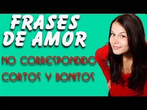 imagenes romanticas que hagan llorar frases de amor no correspondido cortos y bonitos youtube