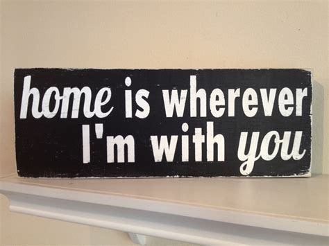 home is wherever i m with you painted wood sign 5