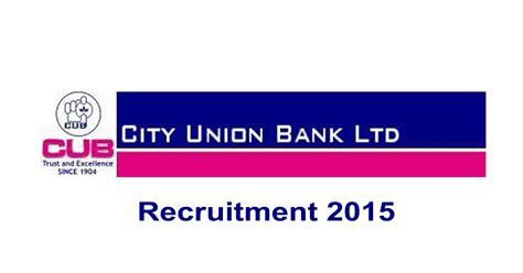 city union bank banking city union bank recruitment 2015 govt news