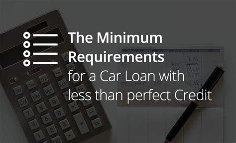 getting a loan with bad minimum requirements for getting a car loan with bad credit