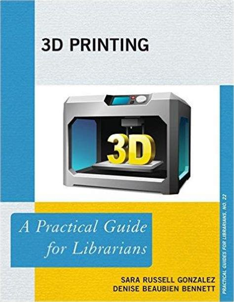 makerspaces a practical guide for librarians practical guides for librarians books thinking beyond the desktop libraries are