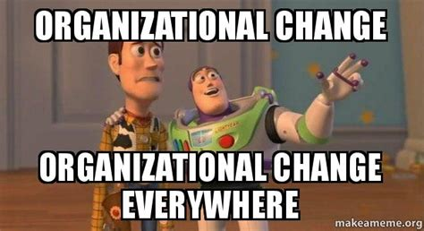 organizational change organizational change everywhere