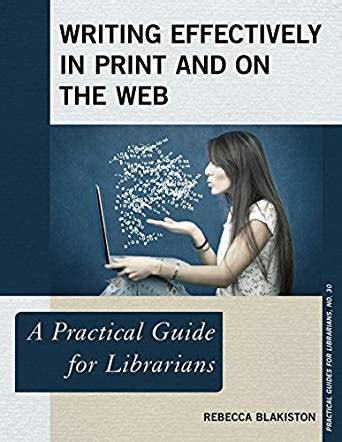 makerspaces a practical guide for librarians practical guides for librarians books writing effectively in print and on the web a practical