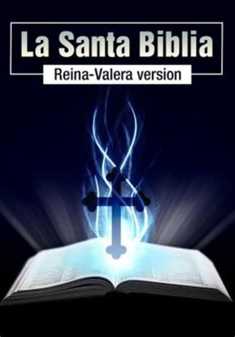 la biblia para celular versin reina valera la santa biblia reina valera version by reina valera