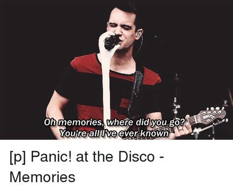 Panic At The Disco Memes - oh memories where did you go you re all live ever known p panic at the disco memories live