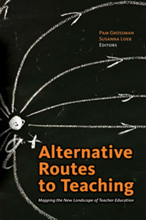 alternate route books alternate routes to teaching
