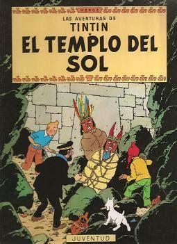 libro el templo del jazmin el templo del sol las aventuras de tint 237 n herg 201 sinopsis del libro rese 241 as criticas