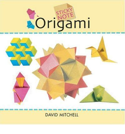 David Mitchell Origami - sticky note origami 25 designs to make at your desk