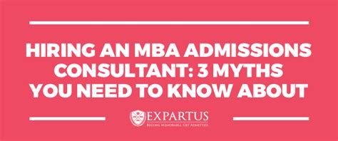 Mba Admission Consultant For Non College by Hiring An Mba Admissions Consultant 3 Myths You Need To