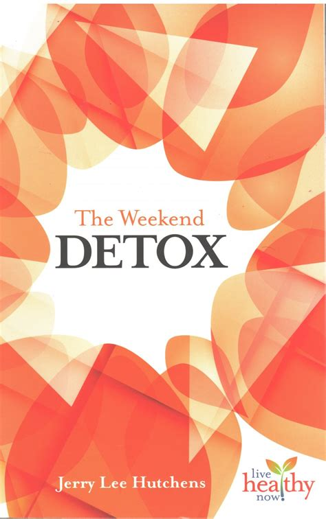 Weekend Detox by The Weekend Detox Softcover By Jerry Hutchens