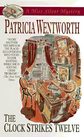the clock strikes twelve 1996 read online free book by patricia wentworth in epub txt