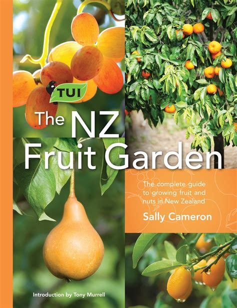 fruit garden the tui nz fruit garden the complete guide to growing
