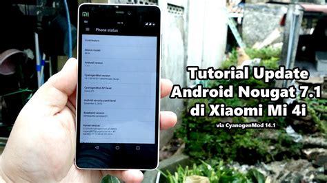 tutorial update xiaomi mi4i tutorial update android 7 1 nougat di xiaomi mi 4i youtube