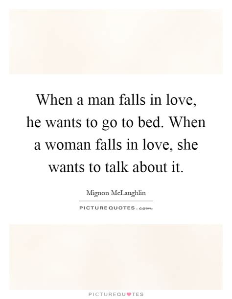 what he wants in bed when a man falls in love he wants to go to bed when a