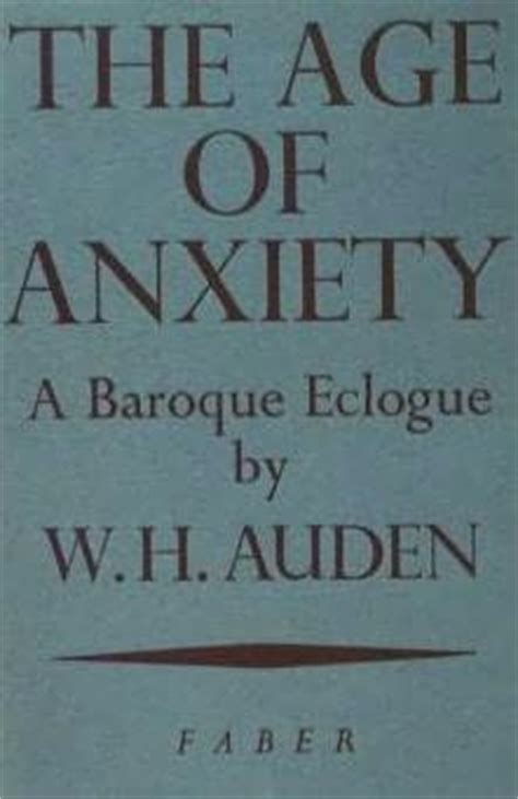 finding in the age of anxiety books the age of anxiety by w h auden