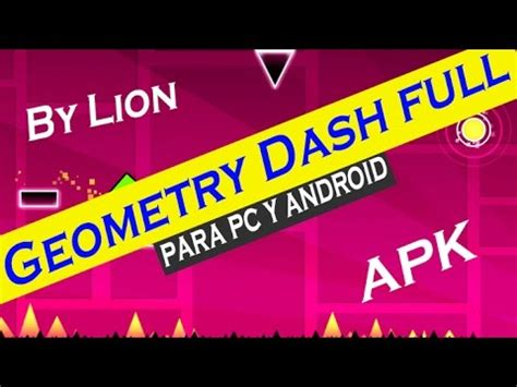 geometry dash full version gratis para android geometry dash full para pc y android 2015 lion youtube