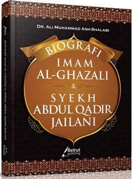 Biografi Syekh Abdul Qadir Al Jailani Ra biografi imam al ghazali dan syekh abdul qadir jailani
