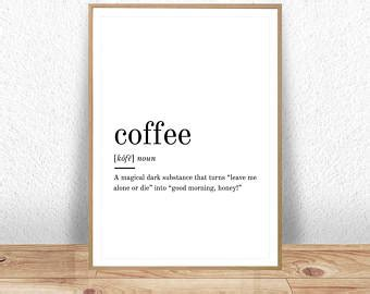 Coffee Print coffee quote etsy