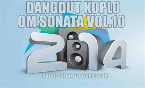 download mp3 dangdut koplo terbaru sonata dangdut koplo om sonata vol10 2014 download lagu mp3 pop