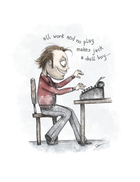 All Work No Play by The Shining All Work And No Play 8 1 2 X 11 Illustration