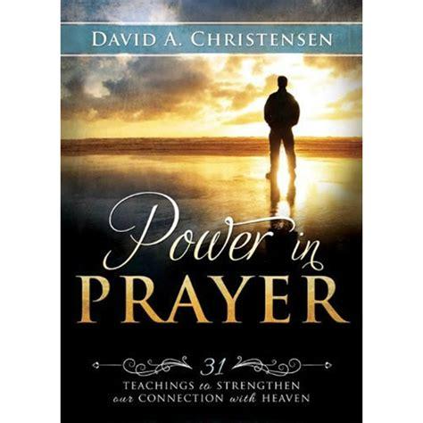 Power In Prayer power in prayer in self improvement ldsbookstore