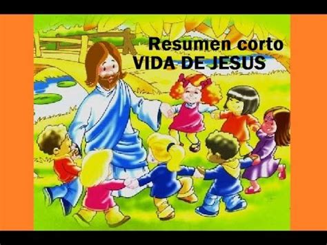 imagenes sobre la vida de jesus resumen corto de la vida de jesus youtube