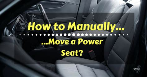 manually move  power seat  full details