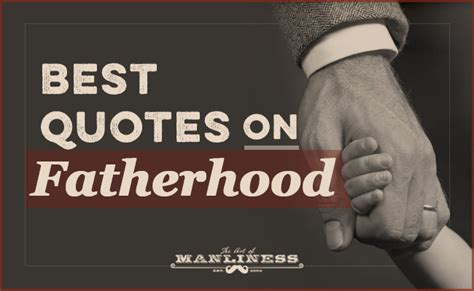 quotes  fatherhood  art  manliness