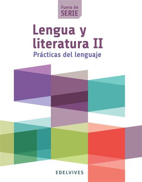 libro lengua y literatura serie lengua y literatura ii fuera de serie libro del alumno by edelvives argentina issuu