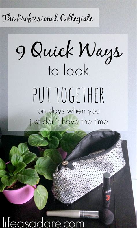 Tips On Looking More Put Together by 9 Ways To Look Put Together As A