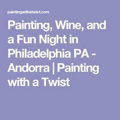 paint with a twist in philadelphia ask me anything a great get t0 you especially