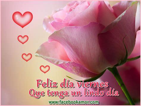 imagenes hermosas dia viernes feliz d 237 a viernes im 225 genes bonitas para facebook amor y