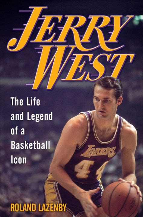 michael jordan biography ebook roland lazenby publishes acclaimed biography on jerry west