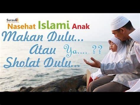 video tutorial sholat anak full download nasehat islami anak makan dulu atau sholat