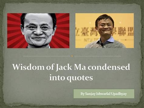 jack ma biography ppt wisdom of jack ma condensed into quotes authorstream