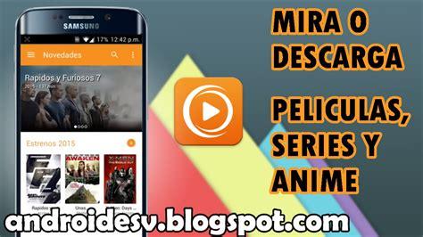 apk gratis app para ver o descargar peliculas series o animes en tu android en hd 2016