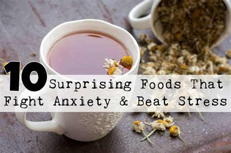 surprising foods  fight anxiety beat stress