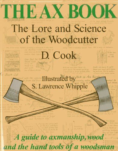 the ax book the 0911469168 the ax book the lore and science of the woodcutter hardware tools axes