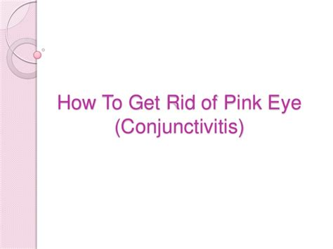 how to get rid of pink eye conjunctivitis