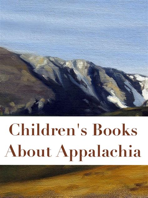 lora s stories appalachian child books 9 children s books about appalachia tales of a bookworm