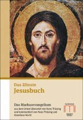jesus haus d sseldorf eine universale jesusgeschichte das 228 lteste jesusbuch