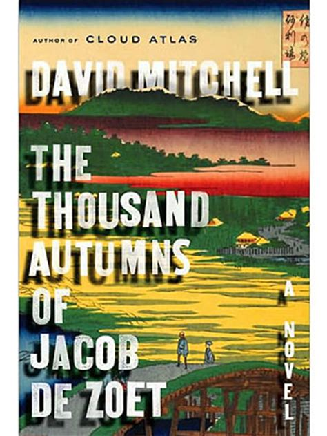 the thousand autumns of jacob de zoet a novel the thousand autumns of jacob de zoet by david mitchell