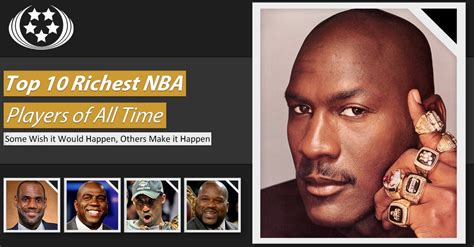 top 10 richest nba players of all time