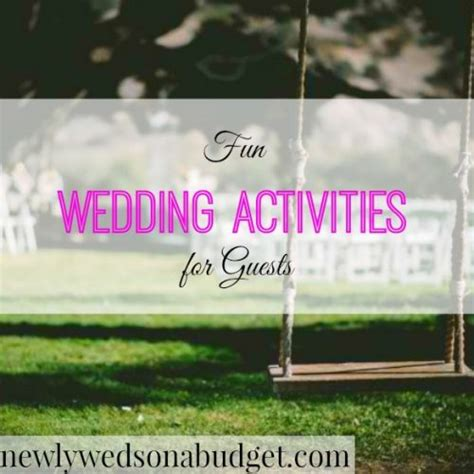 Wedding Budget For 500 Guests by Wedding Activities For Guests Newlyweds On A Budget
