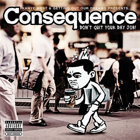 Consequence Dont Quit Your Day In Stores March 6 consequence don t quit your day kewl kid studio