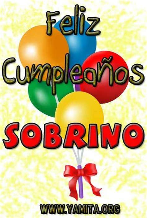 imagenes de happy birthday sobrino felicidades querido sobrino cumplea 241 os pinterest