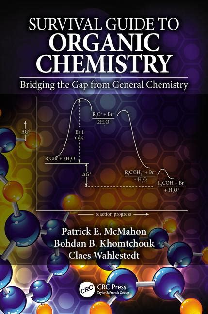 the guide to chemistry survival guide to organic chemistry bridging the gap from