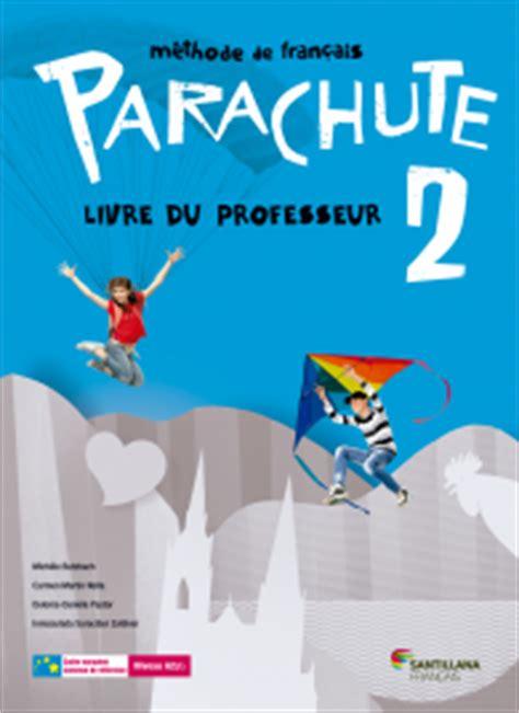 parachute 2 cahier dexercices 8490490953 parachute m 233 thode secondaire santillana fran 231 ais