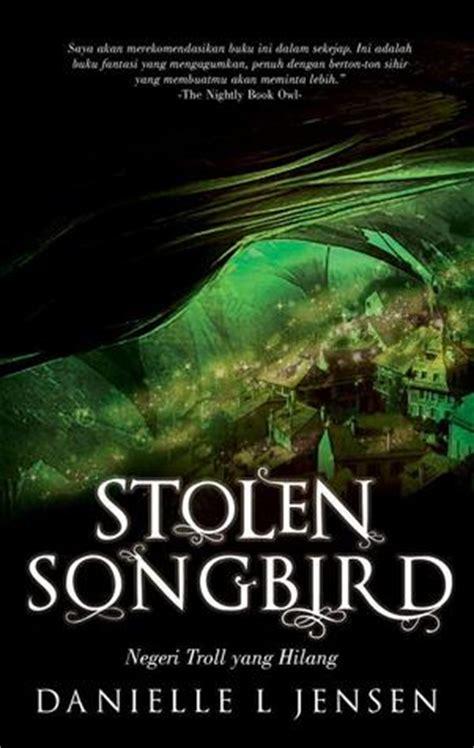 Stolen Songbird Negeri Troll Yang Hilang Danielle L stolen songbird kota troll yang hilang danielle l