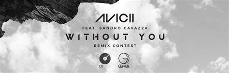 download mp3 without you avicii enter avicii s without you remix contest